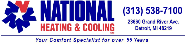 National Heating & Cooling 23660 Grand River Ave. Detroit, MI 48219 - Phone: (313) 538-7100