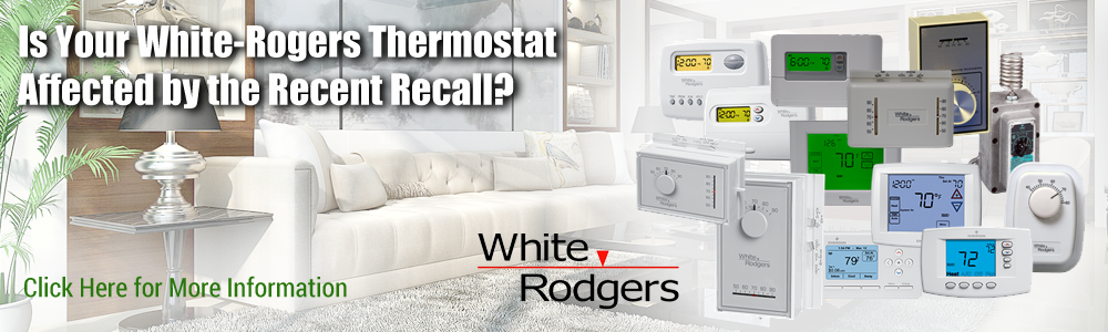 Was your White Rodgers thermostate affected by the recent recall?